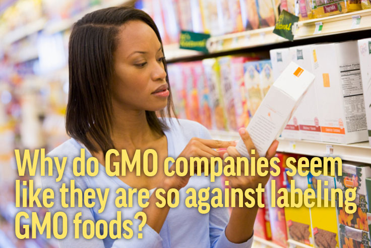 Why are companies against labeling GMO foods?